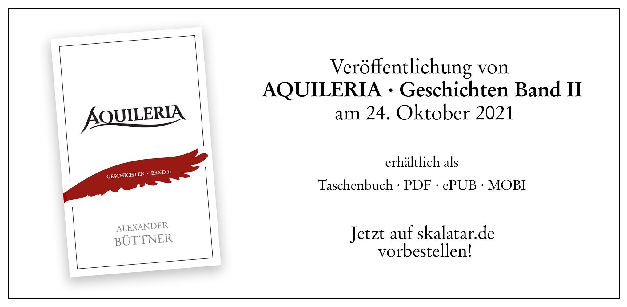 AQUILERIA · Geschichten Band II auf skalatar.de vorbestellen.